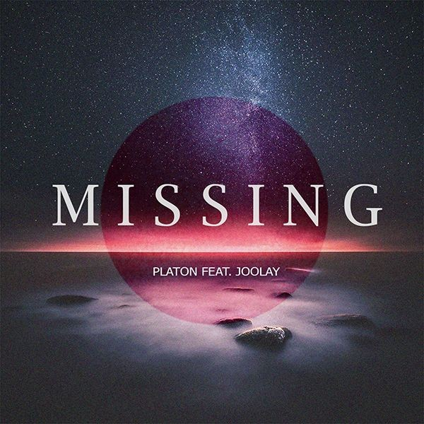 "OUT NOW! Platon feat. Joolay ""Missing"""