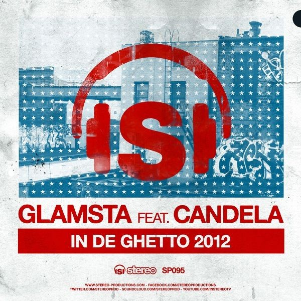 Новый релиз от Stereo Productions: GLAMSTA feat. CANDELA - In De Ghetto 2012