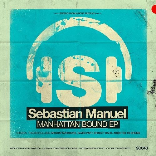 Новый релиз от Stereo Productions: Sebastian Manuel - Manhattan Bound EP